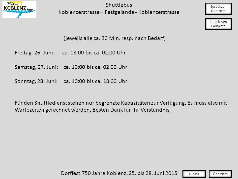 Shuttlebus Koblenzerstrasse – Festgelände - Koblenzerstrasse Zurück zur Übersicht (jeweils alle ca.