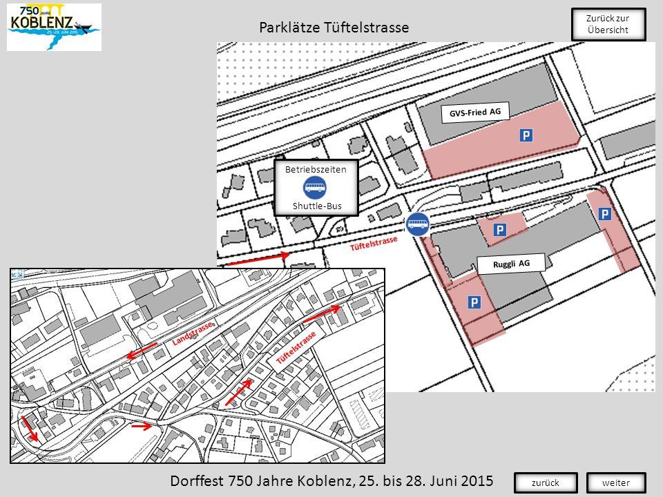 GVS-Fried AG Ruggli AG Tüftelstrasse Landstrasse Zurück zur Übersicht Betriebszeiten Shuttle-Bus Dorffest 750 Jahre Koblenz, 25.