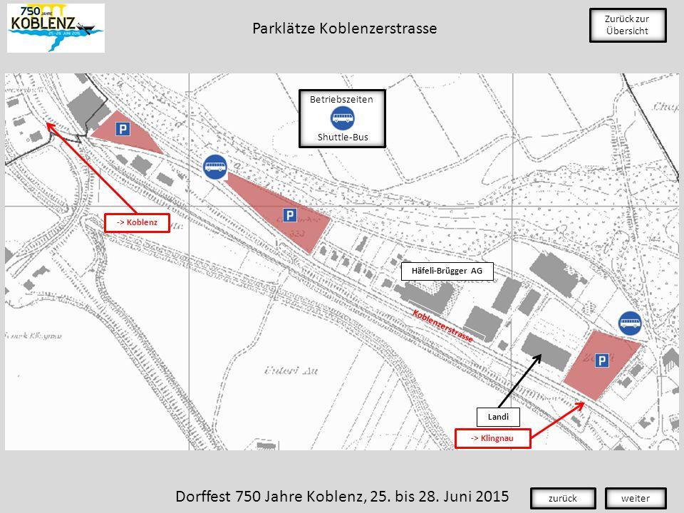 Koblenzerstrasse Landi Häfeli-Brügger AG -> Klingnau -> Koblenz Zurück zur Übersicht Betriebszeiten Shuttle-Bus Dorffest 750 Jahre Koblenz, 25.