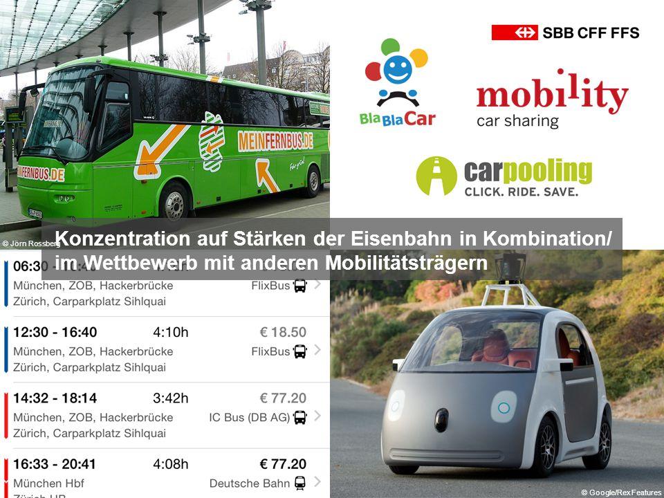 Fahrplanauskunf t Bus Konzentration auf Stärken der Eisenbahn in Kombination/ im Wettbewerb mit anderen Mobilitätsträgern © Google/Rex Features © Jörn Rossberg