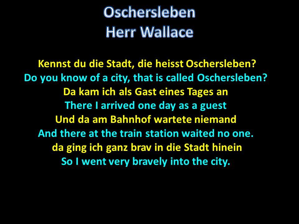 Kennst du die Stadt, die heisst Oschersleben. Kennst du die Stadt, die heisst Oschersleben.