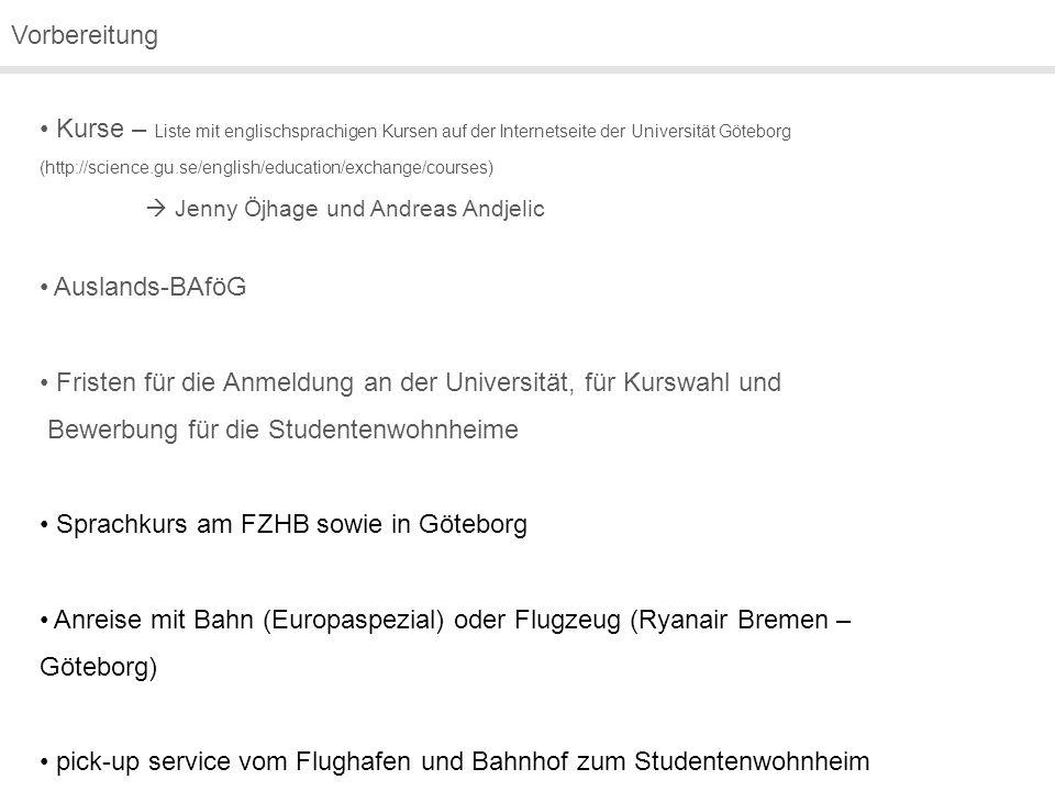 Vorbereitung Kurse – Liste mit englischsprachigen Kursen auf der Internetseite der Universität Göteborg (http://science.gu.se/english/education/exchan