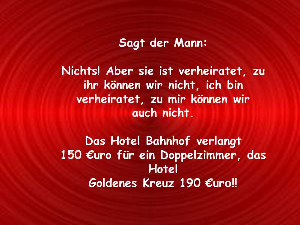 Wenn wir zu Ihnen kommen, dann haben wir: a) ein gutes Alibi b) es kostet uns nur 80 €uro und c) die Krankenkasse erstattet uns 67,50 €uro zurück.