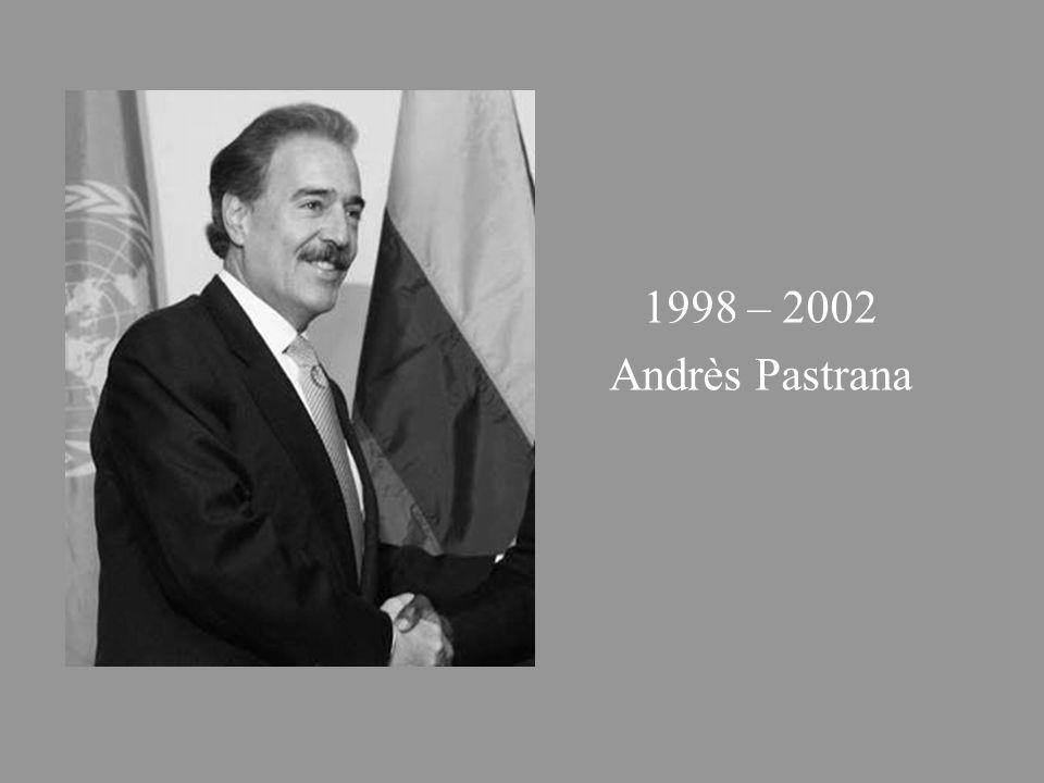 1998 – 2002 Andrès Pastrana