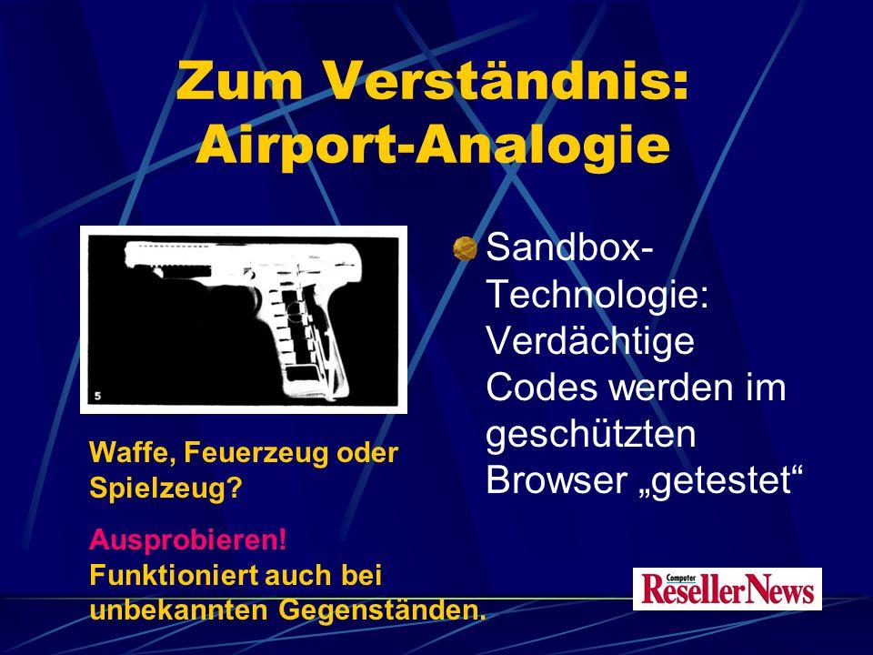 """Zum Verständnis: Airport-Analogie Sandbox- Technologie: Verdächtige Codes werden im geschützten Browser """"getestet Waffe, Feuerzeug oder Spielzeug."""