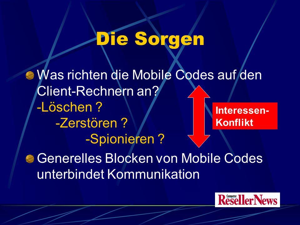 Die Sorgen Was richten die Mobile Codes auf den Client-Rechnern an.