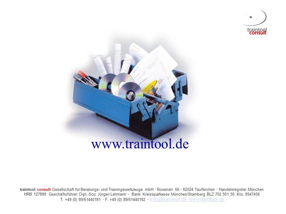 www.traintool.de traintool consult Gesellschaft für Beratungs- und Trainingswerkzeuge mbH  Rosenstr. 66  82024 Taufkirchen  Handelsregister München