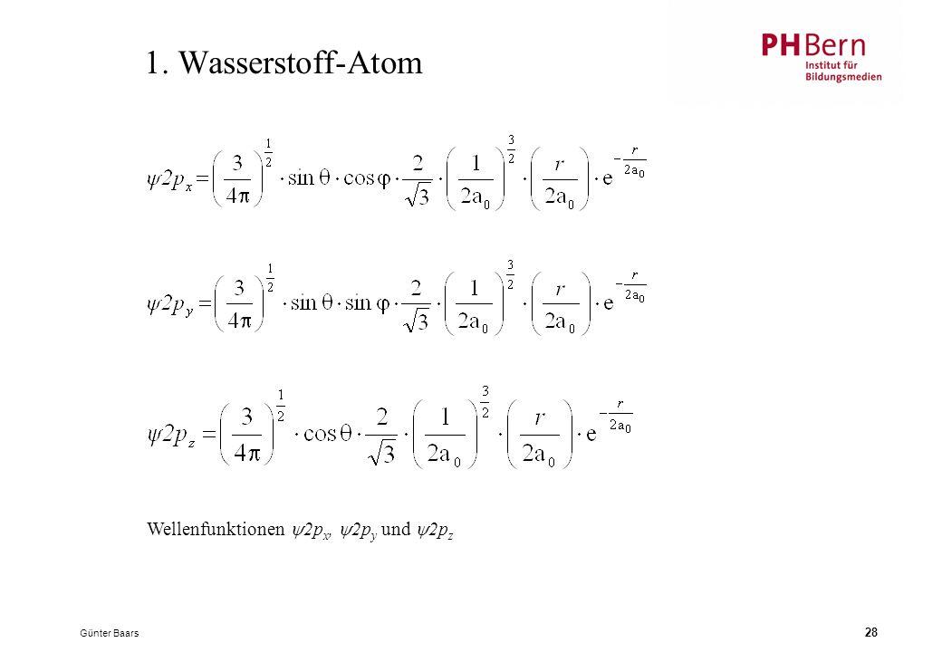 Günter Baars 28 1. Wasserstoff-Atom Wellenfunktionen  2p x,  2p y und  2p z