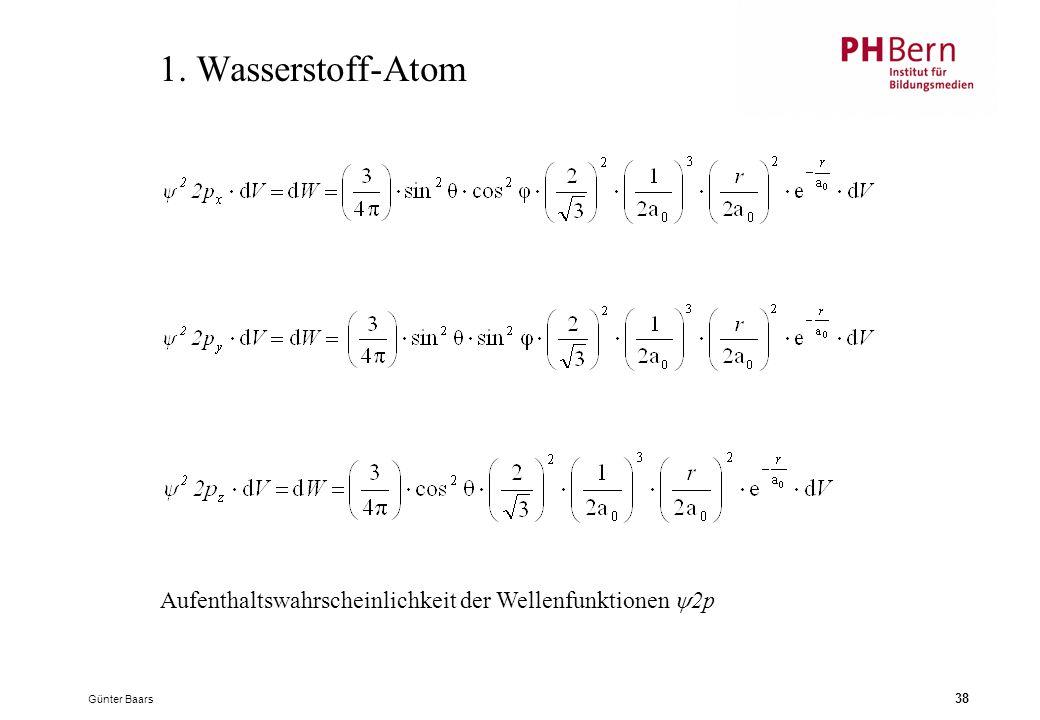 Günter Baars 38 1. Wasserstoff-Atom Aufenthaltswahrscheinlichkeit der Wellenfunktionen  2p
