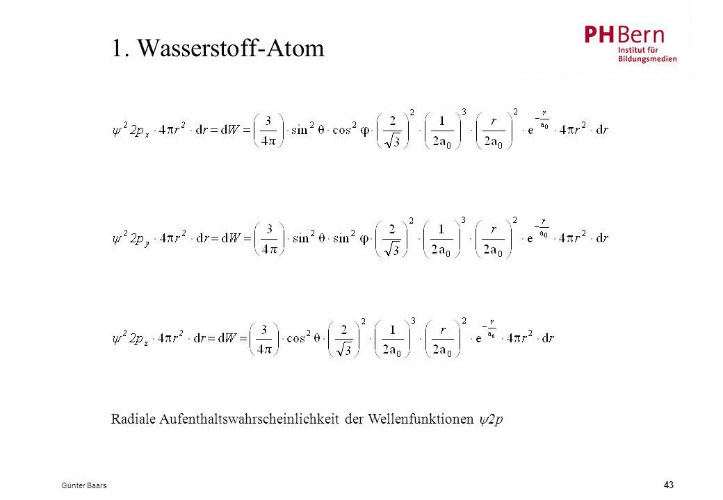 Günter Baars 43 1. Wasserstoff-Atom Radiale Aufenthaltswahrscheinlichkeit der Wellenfunktionen  2p
