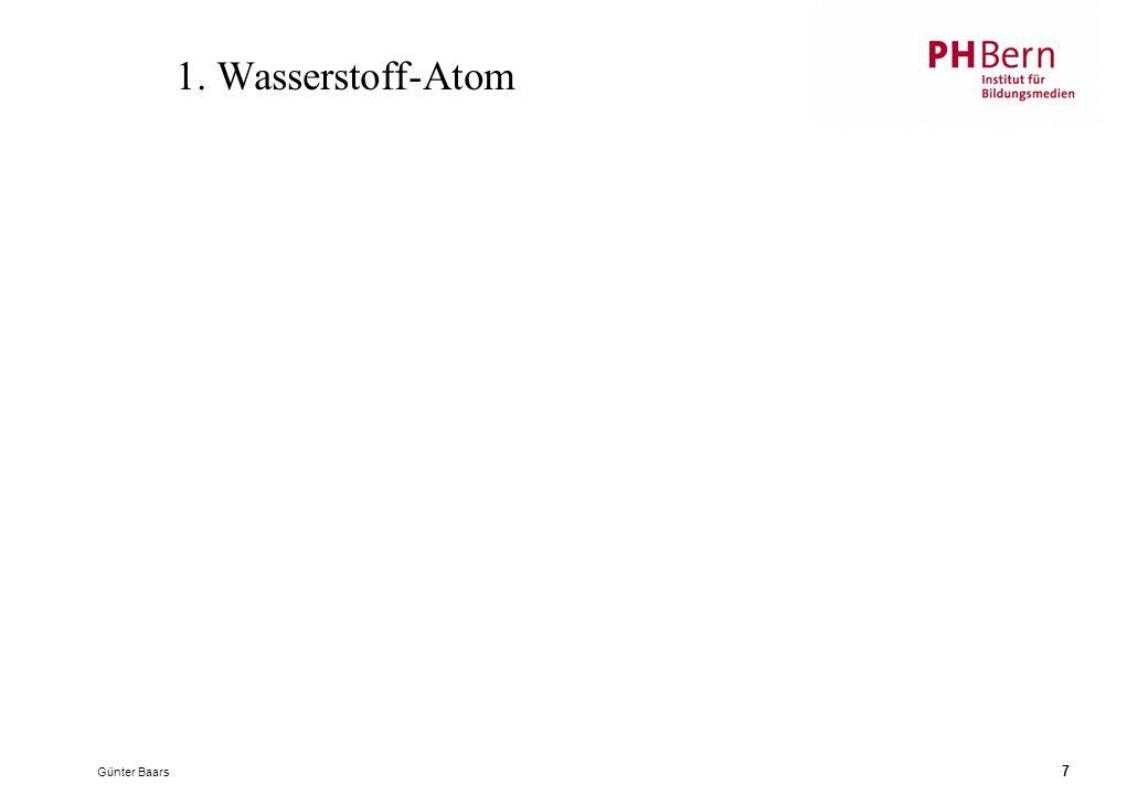 Günter Baars 7 1. Wasserstoff-Atom