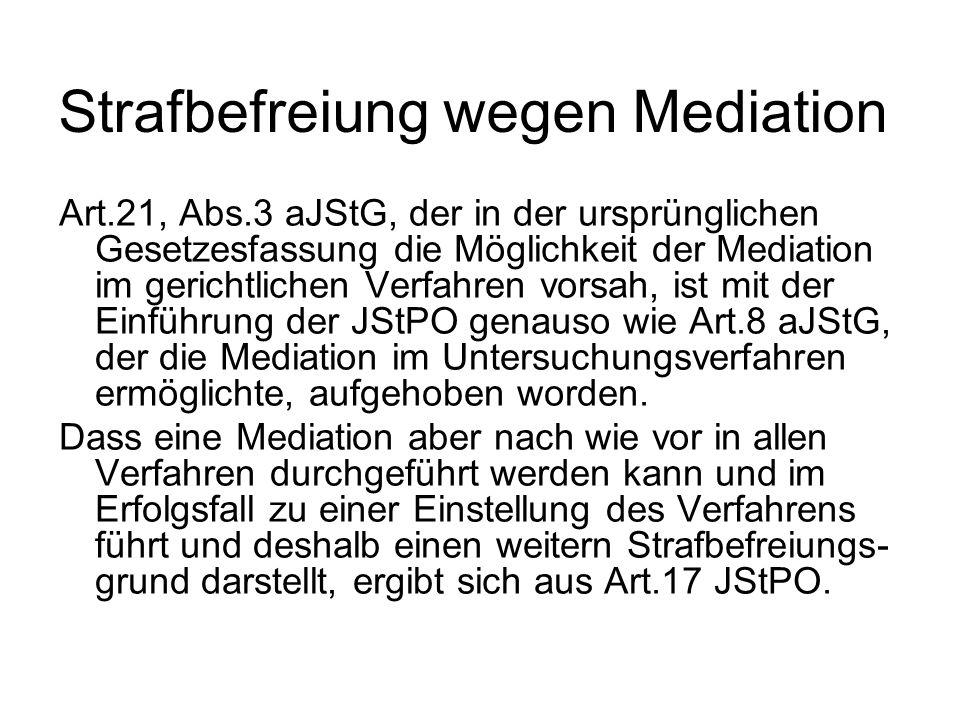 Strafbefreiung wegen Mediation Art.21, Abs.3 aJStG, der in der ursprünglichen Gesetzesfassung die Möglichkeit der Mediation im gerichtlichen Verfahren