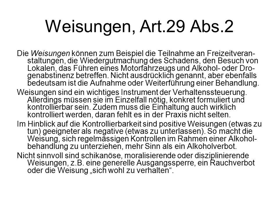 Weisungen, Art.29 Abs.2 Die Weisungen können zum Beispiel die Teilnahme an Freizeitveran- staltungen, die Wiedergutmachung des Schadens, den Besuch vo