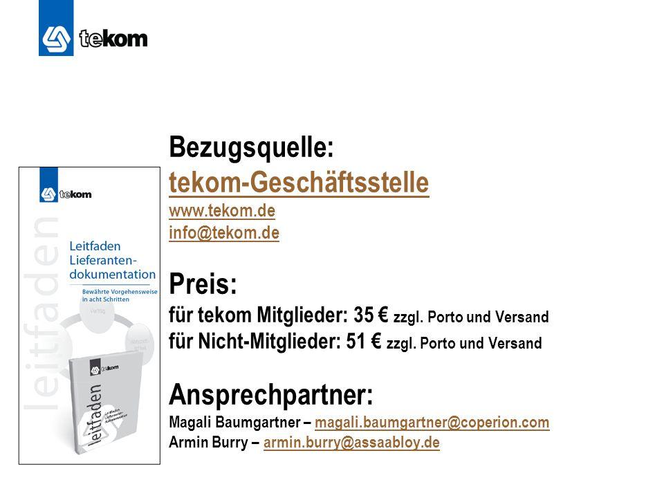 Bezugsquelle: tekom-Geschäftsstelle www.tekom.de info@tekom.de Preis: für tekom Mitglieder: 35 € zzgl.