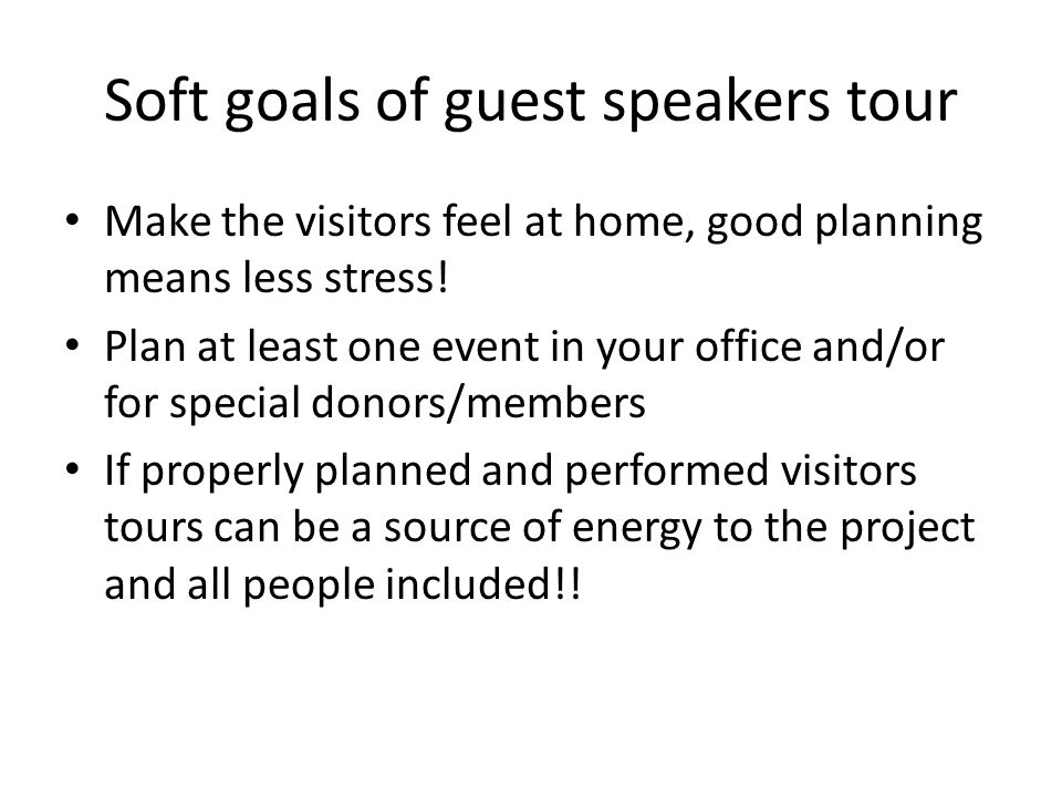 Soft goals of guest speakers tour Make the visitors feel at home, good planning means less stress.