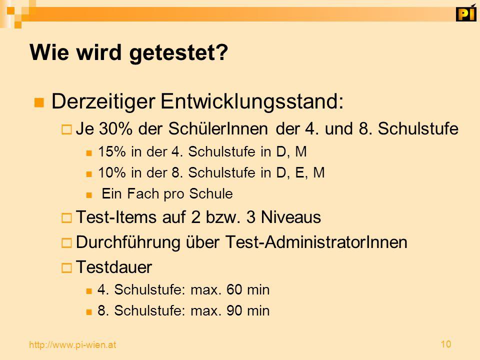 10 http://www.pi-wien.at Wie wird getestet.