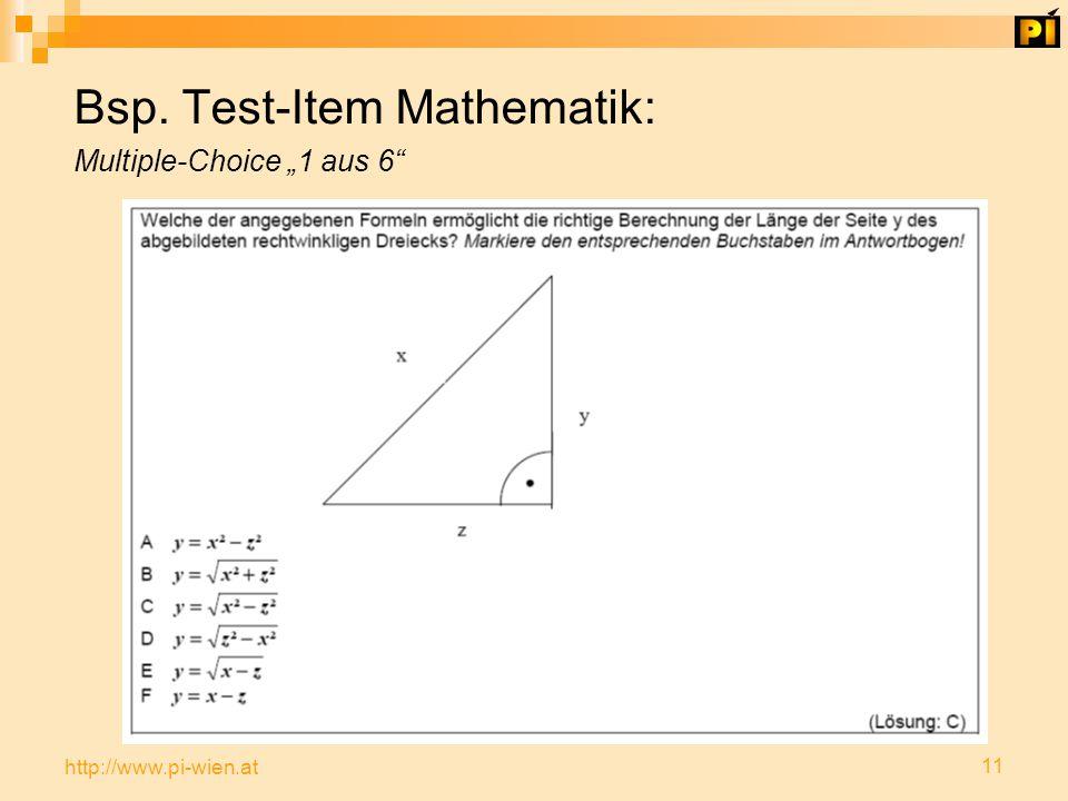 "11 http://www.pi-wien.at Bsp. Test-Item Mathematik: Multiple-Choice ""1 aus 6"
