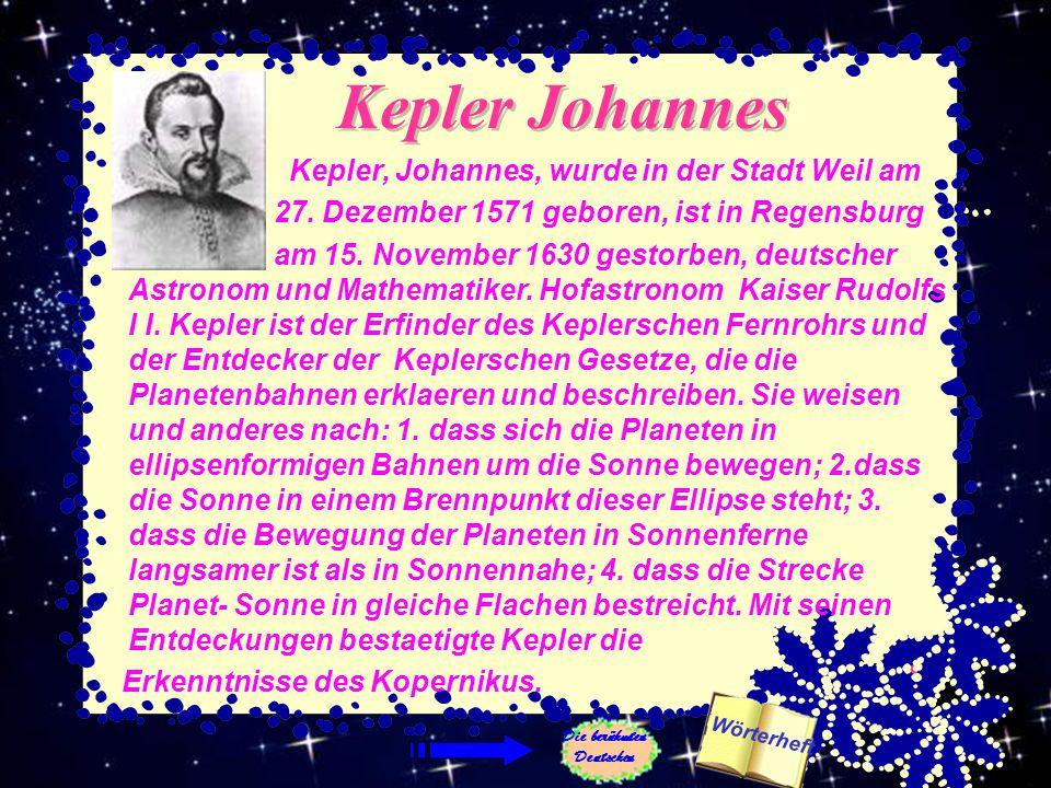 Kepler Johannes Kepler, Johannes, wurde in der Stadt Weil am 27.