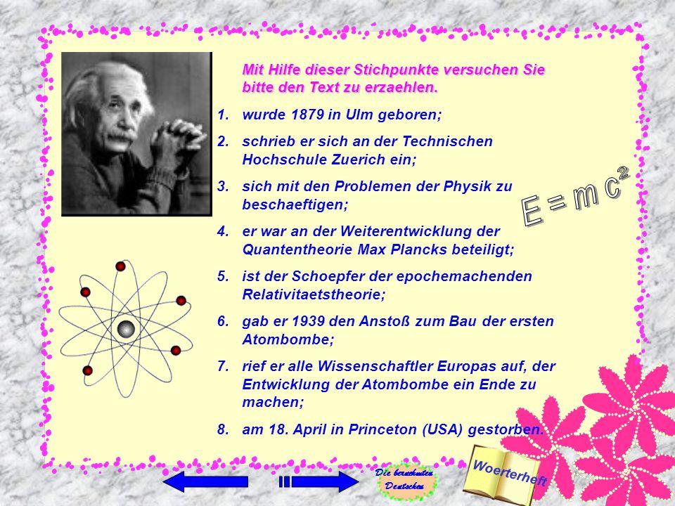 Albert Einstein Schreiben Sie diese Redewendungen und Woerter ins Woerterheft, lernen Sie sie und gebrauchen Sie im Gespraech.