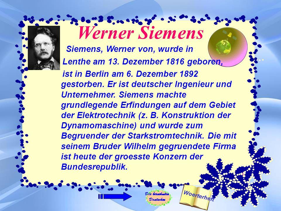 Werner Siemens Siemens, Werner von, wurde in Lenthe am 13.