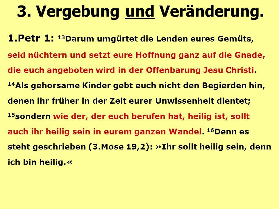 1.Petr 1: 13 Darum umgürtet die Lenden eures Gemüts, seid nüchtern und setzt eure Hoffnung ganz auf die Gnade, die euch angeboten wird in der Offenbar