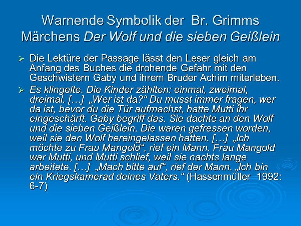 Warnende Symbolik der Br. Grimms Märchens Der Wolf und die sieben Geißlein  Die Lektüre der Passage lässt den Leser gleich am Anfang des Buches die d