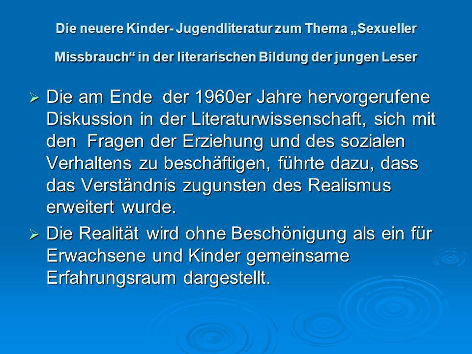 """Die neuere Kinder- Jugendliteratur zum Thema """"Sexueller Missbrauch"""" in der literarischen Bildung der jungen Leser  Die am Ende der 1960er Jahre hervo"""