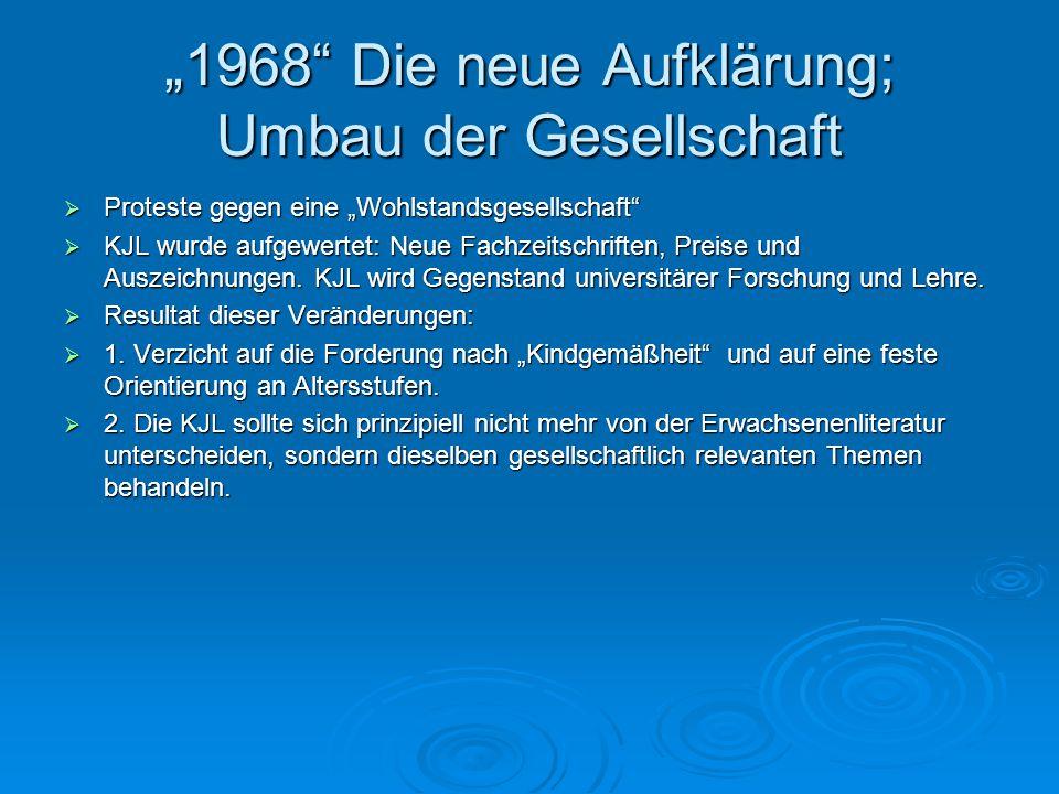 """""""1968"""" Die neue Aufklärung; Umbau der Gesellschaft  Proteste gegen eine """"Wohlstandsgesellschaft""""  KJL wurde aufgewertet: Neue Fachzeitschriften, Pre"""