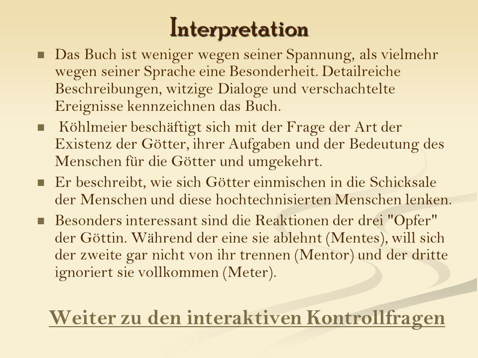 Interpretation Das Buch ist weniger wegen seiner Spannung, als vielmehr wegen seiner Sprache eine Besonderheit.