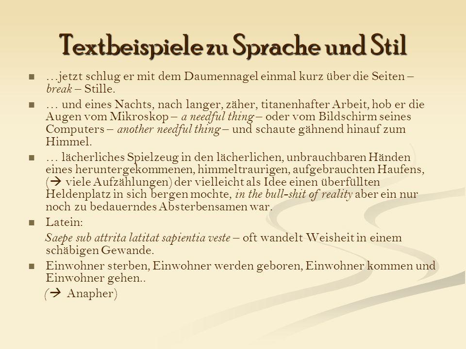 Textbeispiele zu Sprache und Stil …jetzt schlug er mit dem Daumennagel einmal kurz über die Seiten – break – Stille.