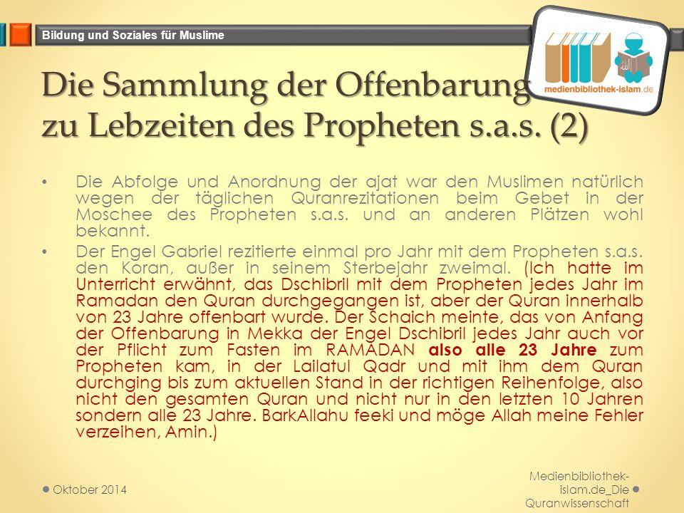 Bildung und Soziales für Muslime Die Sammlung der Offenbarung zu Lebzeiten des Propheten s.a.s. (2) Die Abfolge und Anordnung der ajat war den Muslime