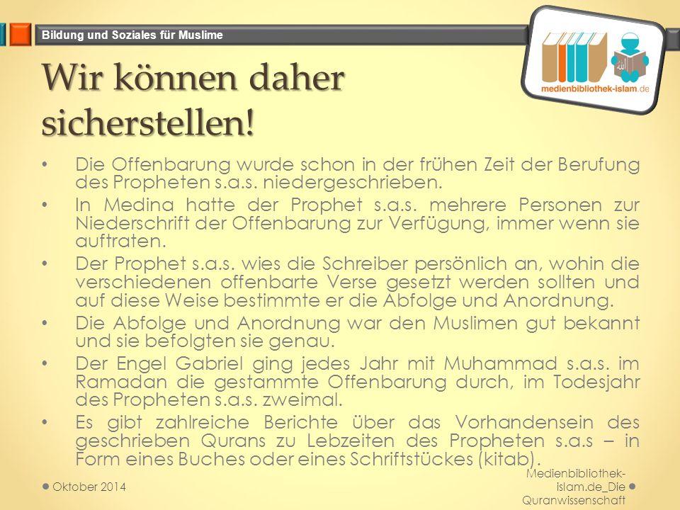 Bildung und Soziales für Muslime Wir können daher sicherstellen! Die Offenbarung wurde schon in der frühen Zeit der Berufung des Propheten s.a.s. nied