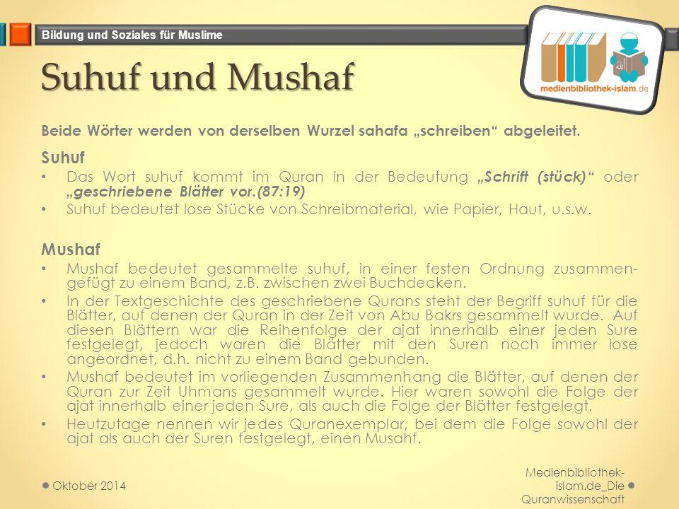 """Bildung und Soziales für Muslime Suhuf und Mushaf Beide Wörter werden von derselben Wurzel sahafa """"schreiben"""" abgeleitet. Suhuf Das Wort suhuf kommt i"""