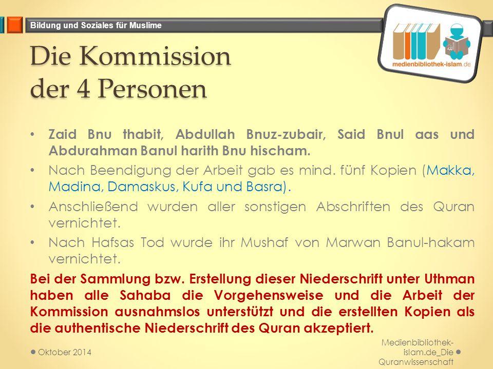 Bildung und Soziales für Muslime Die Kommission der 4 Personen Zaid Bnu thabit, Abdullah Bnuz-zubair, Said Bnul aas und Abdurahman Banul harith Bnu hi