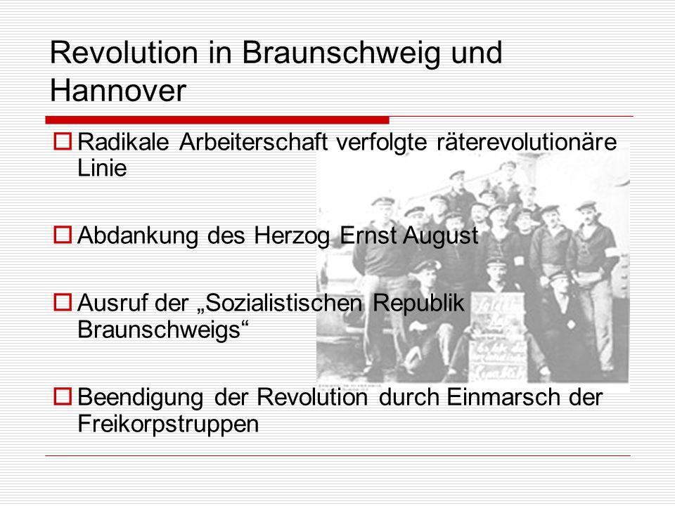 """Revolution in Braunschweig und Hannover  Radikale Arbeiterschaft verfolgte räterevolutionäre Linie  Abdankung des Herzog Ernst August  Ausruf der """""""
