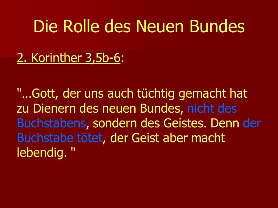 Die Rolle des Neuen Bundes 2. Korinther 3,5b-6: