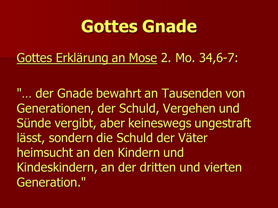 Gottes Gnade Gottes Erklärung an Mose 2.Mo.