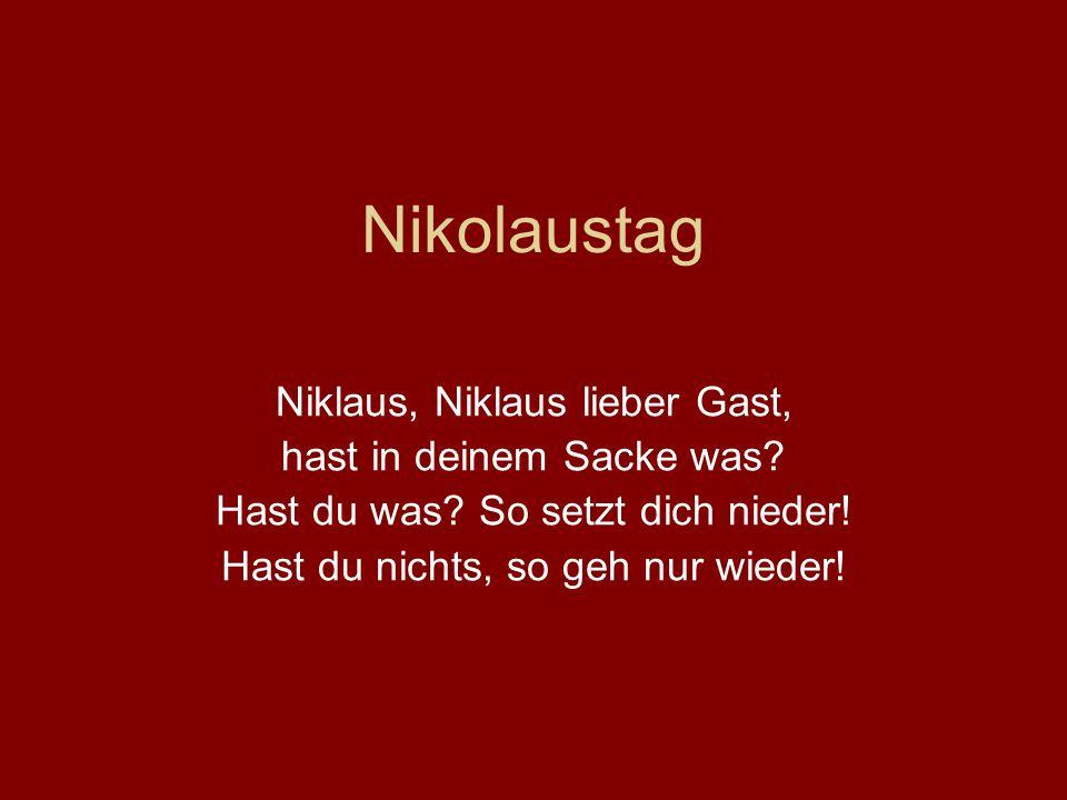 Nikolaustag Niklaus, Niklaus lieber Gast, hast in deinem Sacke was.