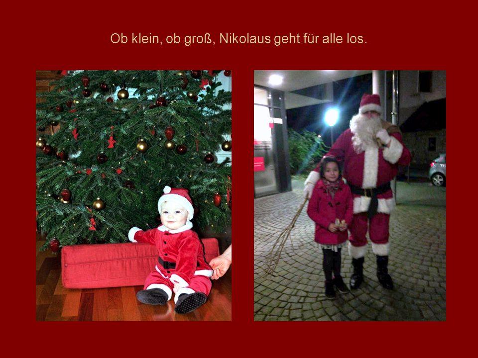 Ob klein, ob groß, Nikolaus geht für alle los.