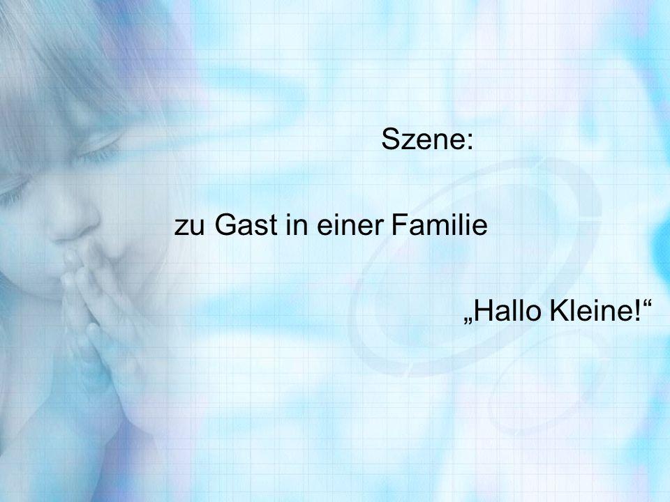 """Szene: zu Gast in einer Familie """"Hallo Kleine!"""""""
