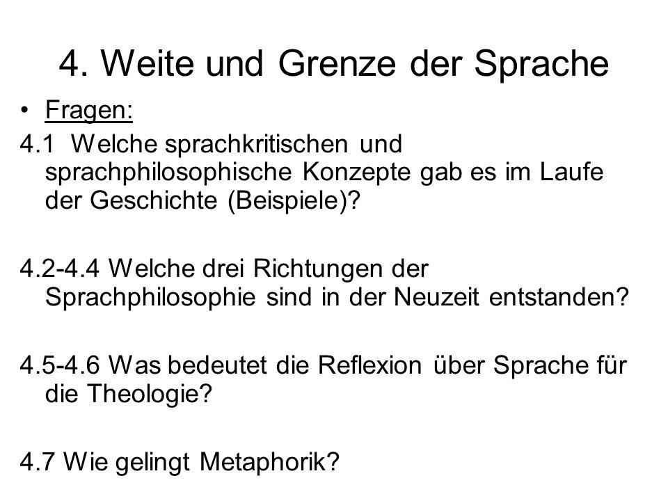 4. Weite und Grenze der Sprache Fragen: 4.1 Welche sprachkritischen und sprachphilosophische Konzepte gab es im Laufe der Geschichte (Beispiele)? 4.2-