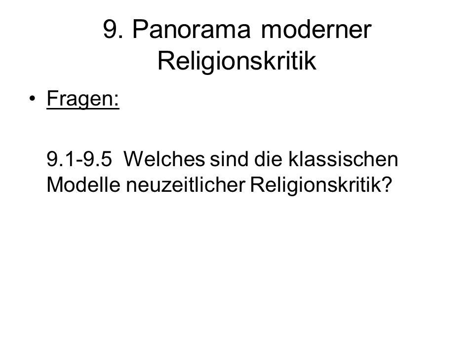9. Panorama moderner Religionskritik Fragen: 9.1-9.5 Welches sind die klassischen Modelle neuzeitlicher Religionskritik?