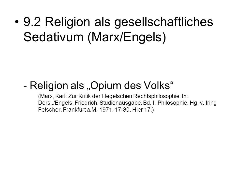 """9.2 Religion als gesellschaftliches Sedativum (Marx/Engels) - Religion als """"Opium des Volks"""" (Marx, Karl: Zur Kritik der Hegelschen Rechtsphilosophie."""