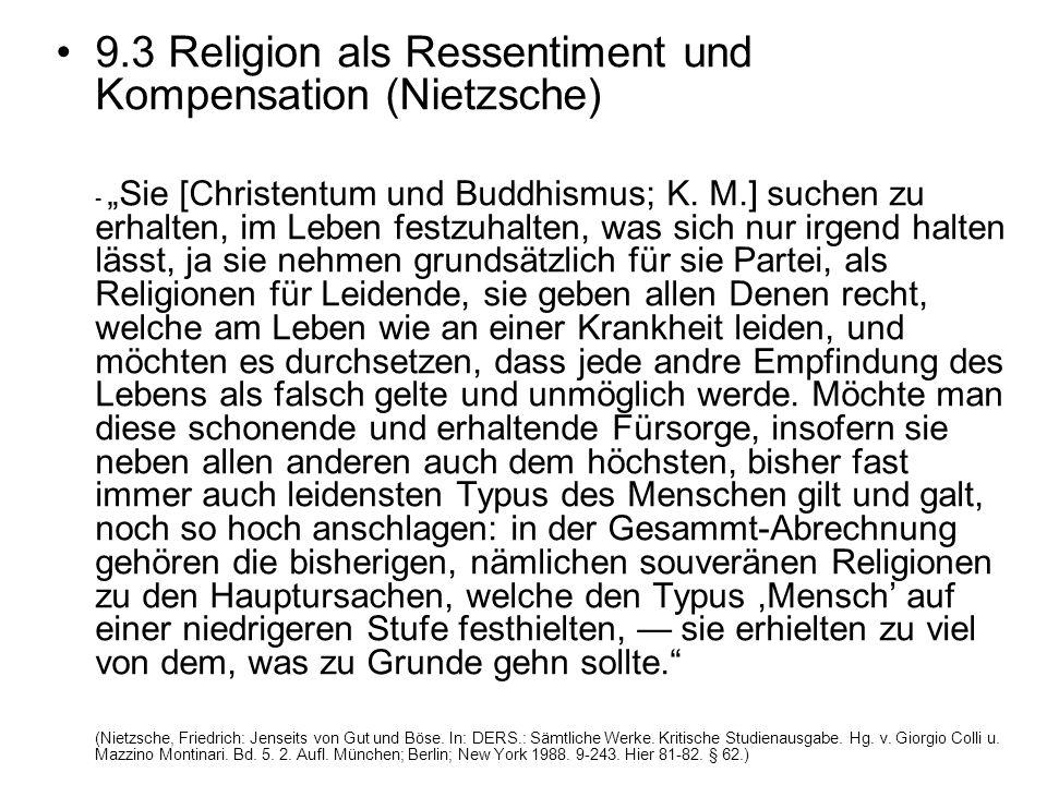 """9.3 Religion als Ressentiment und Kompensation (Nietzsche) - """"Sie [Christentum und Buddhismus; K. M.] suchen zu erhalten, im Leben festzuhalten, was s"""