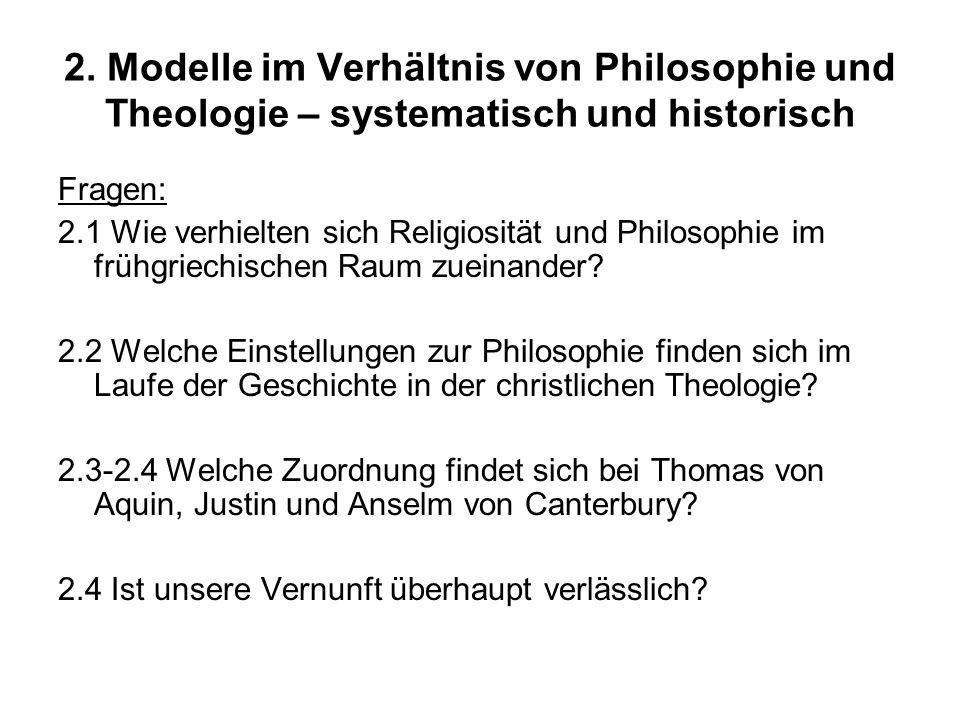 2. Modelle im Verhältnis von Philosophie und Theologie – systematisch und historisch Fragen: 2.1 Wie verhielten sich Religiosität und Philosophie im f