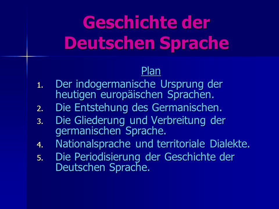Geschichte der Deutschen Sprache Plan 1.