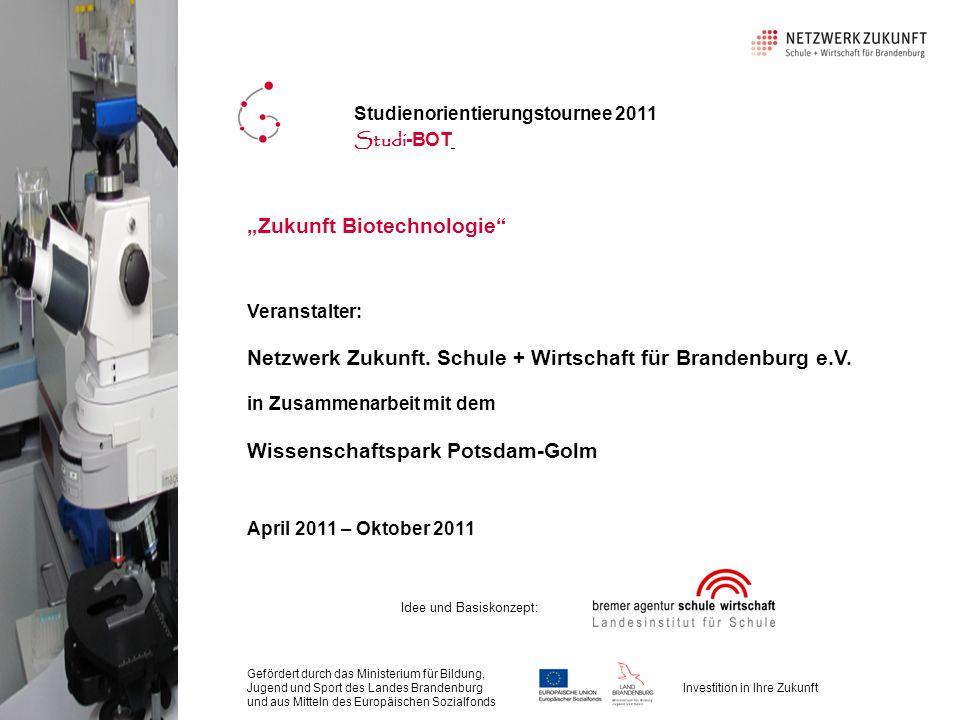 """Studienorientierungstournee 2011 Studi -BOT """"Zukunft Biotechnologie Veranstalter: Netzwerk Zukunft."""