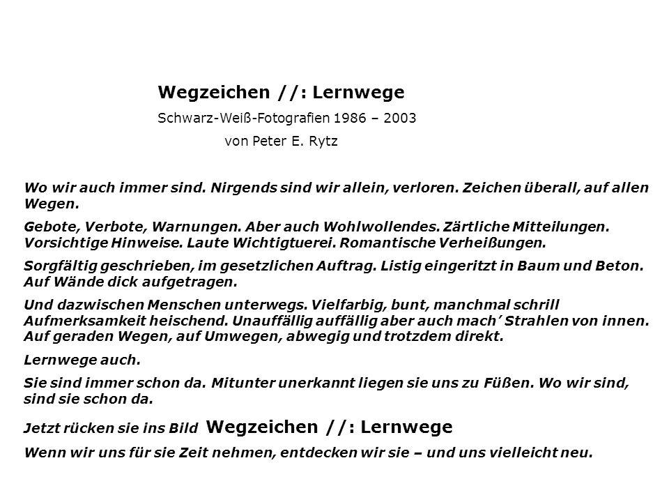 Wegzeichen //: Lernwege Schwarz-Weiß-Fotografien 1986 – 2003 von Peter E.