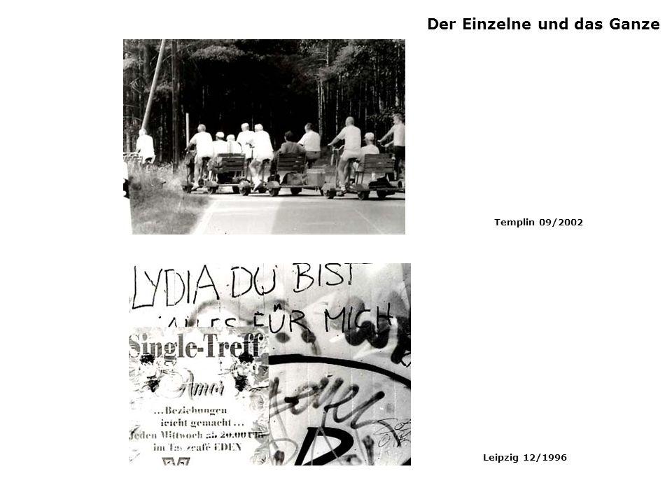 Der Einzelne und das Ganze Templin 09/2002 Leipzig 12/1996