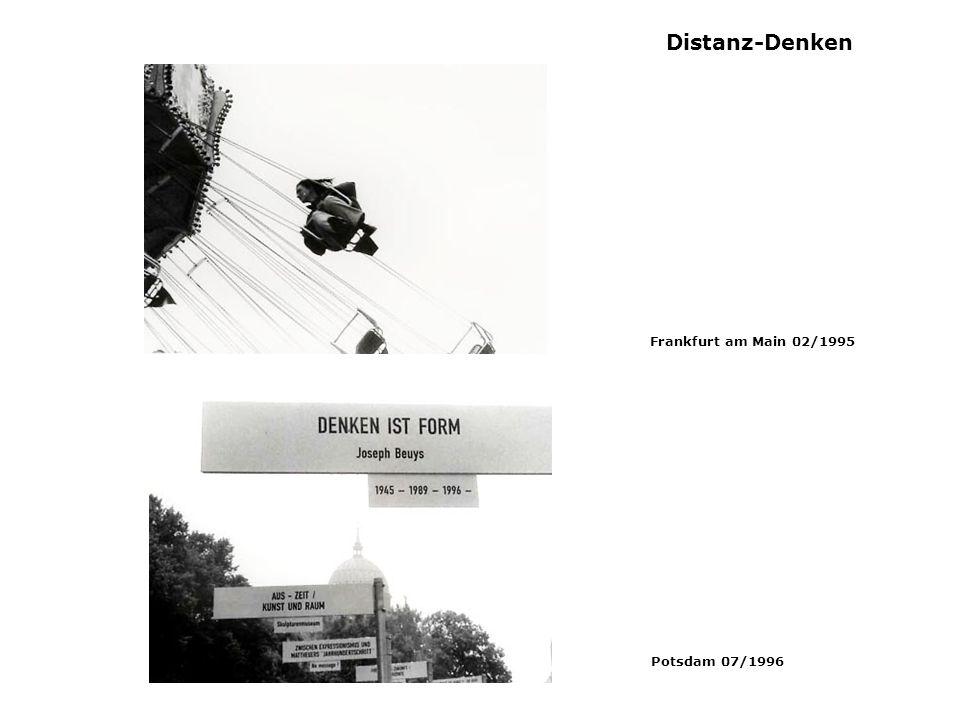 Distanz-Denken Frankfurt am Main 02/1995 Potsdam 07/1996
